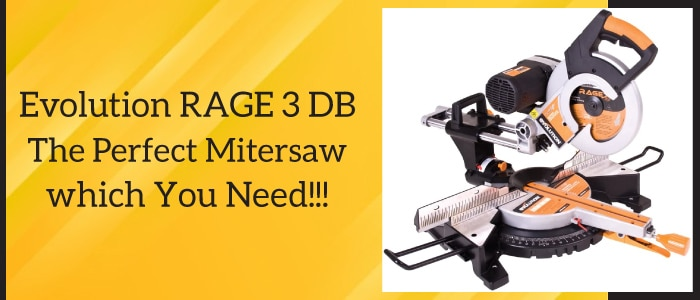 Evolution RAGE 3 DB review, perfect miter saw for you