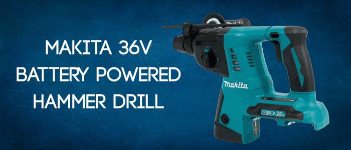 Makita 36v Hammer Drill Review : Lithium-Ion (36v) Cordless Drill.