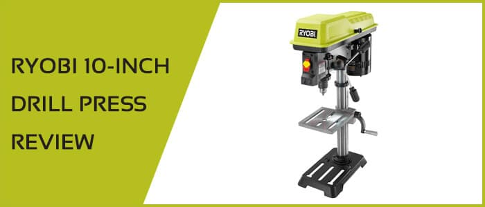 Ryobi 10-inch drill press review in 2020 (updated)