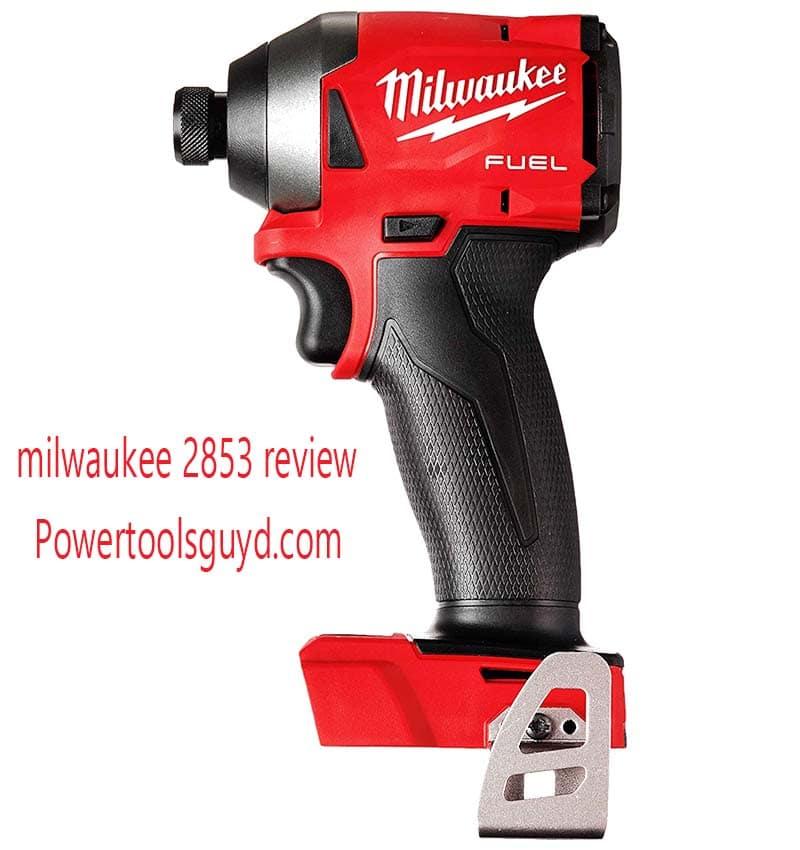milwaukee 2853 review