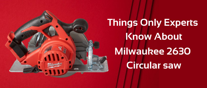Milwaukee 2630-20 review 18V cordless circular saw.