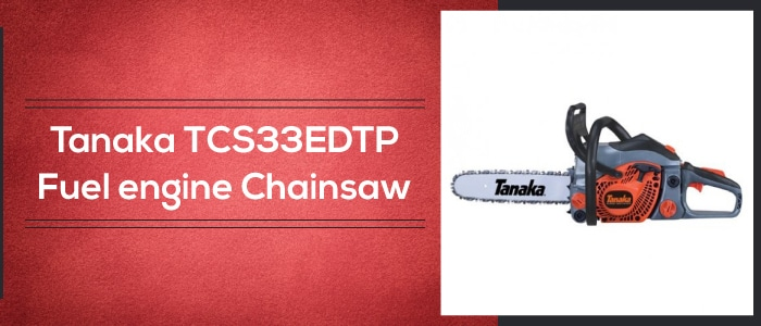 Tanaka TCS33EDTP review, fuel engine chainsaw
