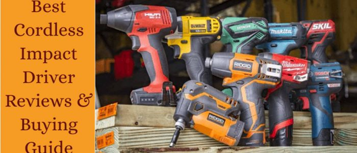 Best Cordless Impact Driver- 2021's Top Picks You Must Know!