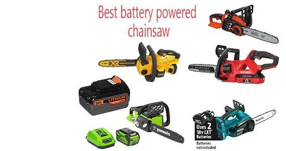 Best Battery Powered Chainsaw- Review And Buying Guide