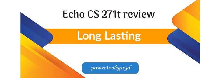 Echo CS 271t review, get the best Echo chainsaw with 26.9 cc and 12-inch