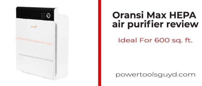 Oransi Max HEPA air purifier review: Big rooms? Heck yes.