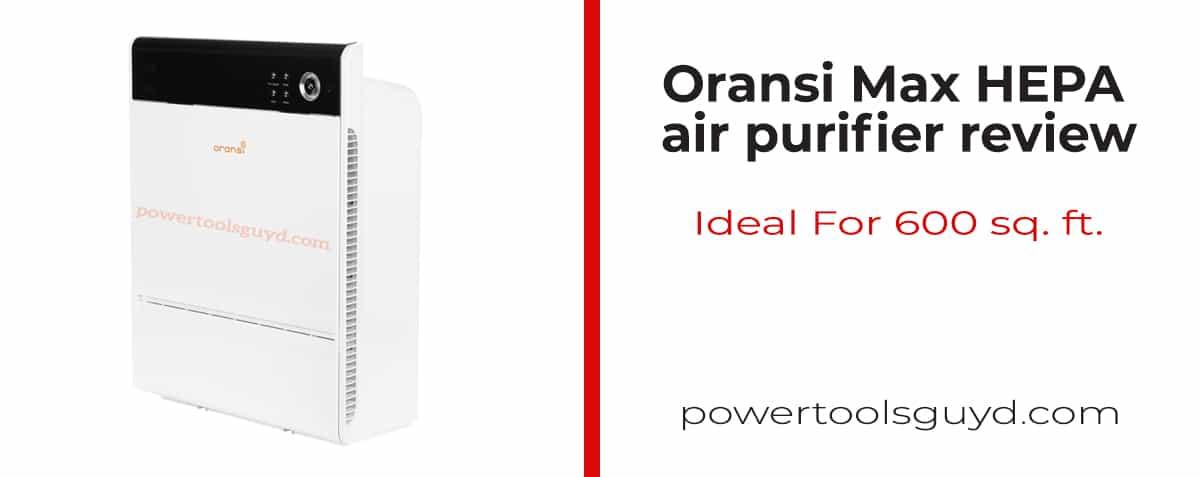 oransi max hepa air purifier review