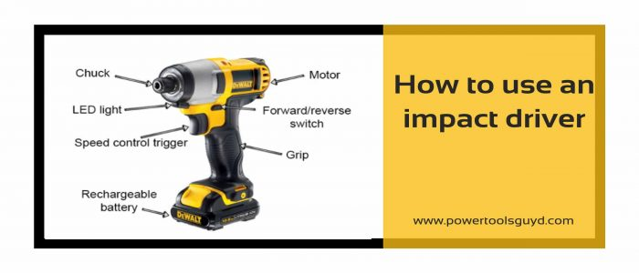 Before Driving You should know How to Use an Impact Driver Properly