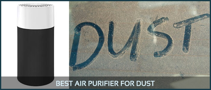 Best Air Purifier for Dust|14 Finest Air Purifiers You Have To Know About!