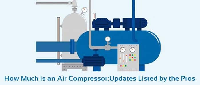 How Much is an Air Compressor | Ultimate Updated List