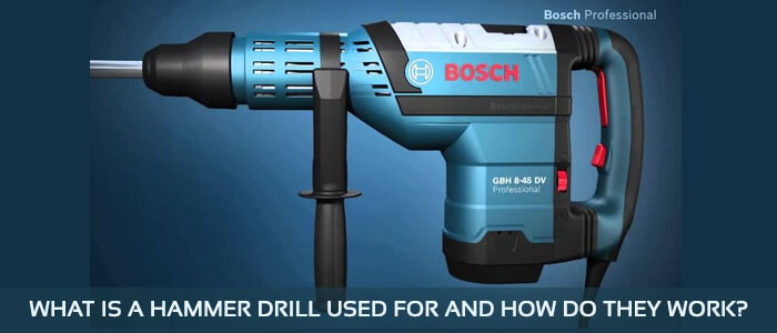 What is a Hammer Drill Used for and How Do They Work