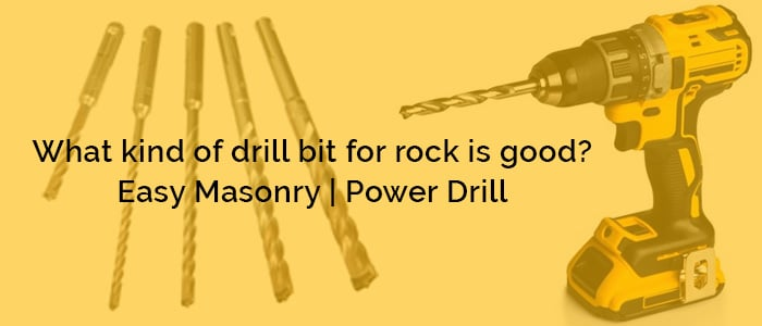 What kind of drill bit for rock