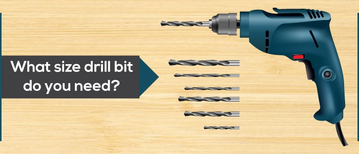 What size drill bit do I need?