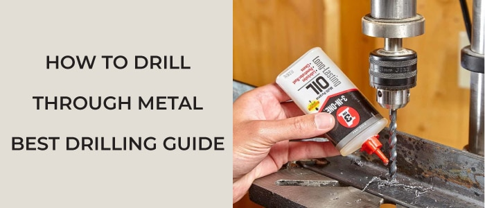 How to Drill Through Metal – Best Drilling Guide