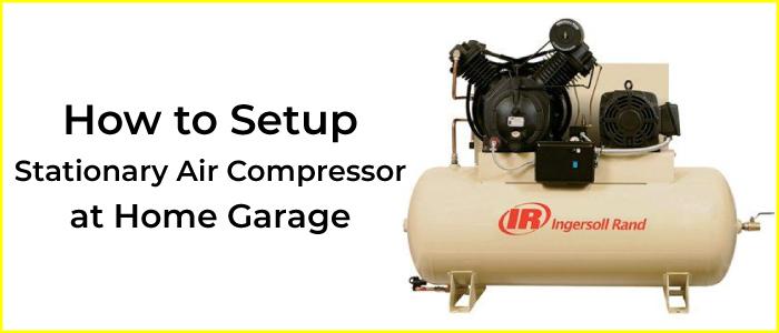 How to Setup Stationary Air Compressor | at Home Garage