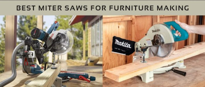 Best Miter Saw for Furniture Making Guide -2021
