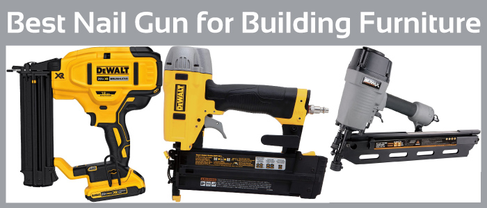 Top 5 Picks for Best Nail Gun for Building Furniture in 2021