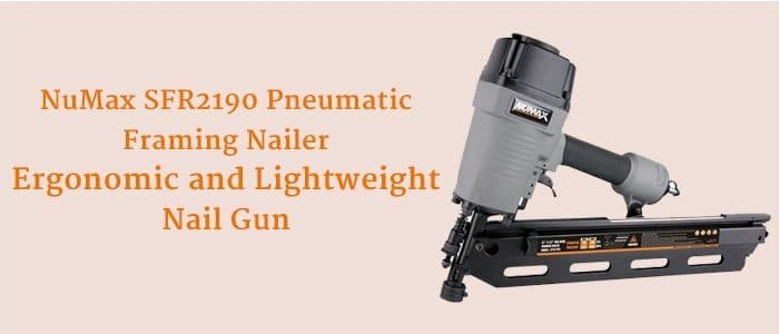 NuMax SFR2190 Review : One Of The Best Budget Air-Powered Nail Gun