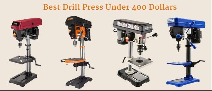 4 Best Drill Press Under 400 Dollars