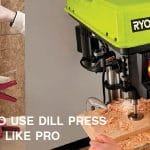 how-to-use-a-drill-press